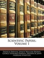 Scientific Papers, Volume 1 - Darwin, Francis; Brown, Ernest William; Darwin, George Howard