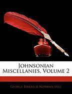 Johnsonian Miscellanies, Volume 2 - Hill, George Birkbeck Norman