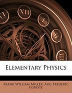 Elementary Physics - Miller, Frank William