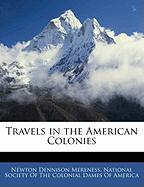 Travels in the American Colonies - Mereness, Newton Dennison