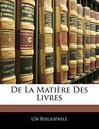 de La Matire Des Livres - Bibliophile, Un
