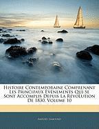 Histoire Contemporaine Comprenant Les Principaux Vnements Qui Se Sont Accomplis Depuis La Rvolution de 1830, Volume 10 - Gabourd, Amde