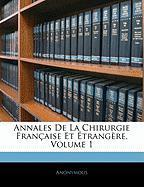 Annales de La Chirurgie Franaise Et Trangre, Volume 1 - Anonymous