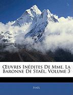 Uvres Indites de Mme. La Baronne de Stal, Volume 3 - Stal