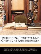 Methoden, Resultate Und Chemische Anwendungen - Holborn, Ludwig Friedrich Christian; Kohlrausch, Friedrich Wilhelm Georg