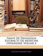 Trait de Pathologie Externe Et de Mdecine Opratoire, Volume 4 - Vidal, Auguste Thodore