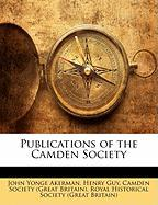 Publications of the Camden Society - Akerman, John Yonge