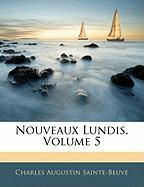 Nouveaux Lundis, Volume 5 - Sainte-Beuve, Charles Augustin