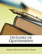 Outlines of Quaternions - Hime, Henry William Lovett