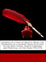 Journal of a Lady of Quality: Being the Narrative of a Journey from Scotland to the West Indies, North Carolina, and Portugal, in the Years 1774-177 - Schaw, Janet; Fund, Frederick John Kingsbury Memorial