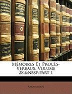 Mmoires Et Procs-Verbaux, Volume 28, Part 1 - Anonymous