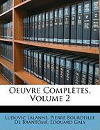 Oeuvre Compltes, Volume 2 - Lalanne, Ludovic; De Brantme, Pierre Bourdeille; Galy, Edouard