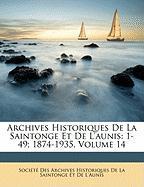Archives Historiques de La Saintonge Et de L'Aunis: 1-49; 1874-1935, Volume 14