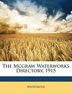 The McGraw Waterworks Directory, 1915 - Anonymous