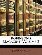 Robinson's Magazine, Volume 2 - Robinson, Joseph, Jr.