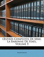 Uvres Compltes de Mme. La Baronne de Stal, Volume 5 - Anonymous