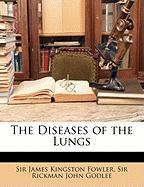 The Diseases of the Lungs - Fowler, James Kingston; Godlee, Rickman John