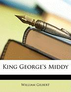 King George's Middy - Gilbert, William