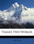 Timar's Two Worlds - Jkai, MR