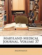 Maryland Medical Journal, Volume 37 - Anonymous