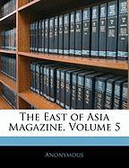 The East of Asia Magazine, Volume 5 - Anonymous