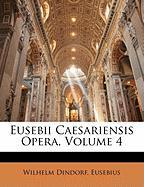 Eusebii Caesariensis Opera, Volume 4 - Dindorf, Wilhelm; Eusebius