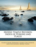 Middle Temple Records: Index of Persons and Places - Hopwood, Charles Henry; Martin, Charles Trice; Hutchinson, John
