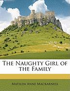 The Naughty Girl of the Family - Mackarness, Matilda Anne