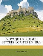 Voyage En Russie: Lettres Crites En 1829 - Anonymous