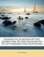 Studien En Schetsen Op Het Gebied Van de Geschiedenis En de Letterkunde Van Nederland - Tideman, Jan