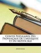 Contes Populaires Des Provenaux de L'Antiquit Et Du Moyen Age - Anonymous