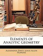Elements of Analytic Geometry - Ziwet, Alexander; Hopkins, Louis Allen