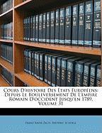 Cours D'Histoire Des Tats Europens: Depuis Le Bouleversement de L'Empire Romain D'Occident Jusqu'en 1789, Volume 31 - Zach, Franz Xaver; Schoell, Frdric