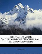 Bijdragen Voor Vaderlandsche Geschiedenis En Oudheidkunde - Anonymous