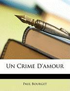 Un Crime D'Amour - Bourget, Paul