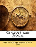 German Short Stories - Bender, Harold Herman; Blau, Julia E.