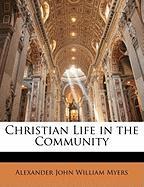 Christian Life in the Community - Myers, Alexander John William