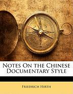 Notes on the Chinese Documentary Style - Hirth, Friedrich