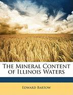 The Mineral Content of Illinois Waters - Bartow, Edward