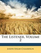 The Listener, Volume 2 - Chamberlin, Joseph Edgar