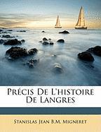 Prcis de L'Histoire de Langres - Migneret, Stanislas Jean B. M.