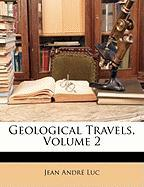 Geological Travels, Volume 2 - Luc, Jean Andr