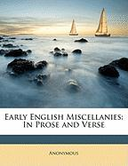 Early English Miscellanies: In Prose and Verse - Anonymous