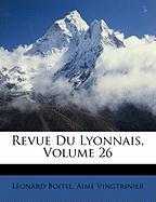 Revue Du Lyonnais, Volume 26 - Boitel, Lonard; Vingtrinier, Aim