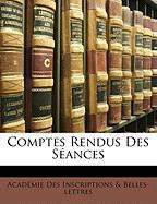 Comptes Rendus Des Sances - Inscriptions &. Belles-Lettres, Acadmie