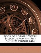 Book of Juvenile Poetry, Selected from the Best Authors [Signed E.D.]. - Book