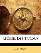 Recueil Des Travaux - Anonymous