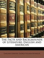 The Facts and Backgrounds of Literature: English and American - Greever, Garland; Reynolds, George Fullmer