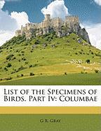 List of the Specimens of Birds. Part IV: Columbae - Gray, G. R.
