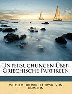 Untersuchungen Ber Griechische Partikeln - Von Bumlein, Wilhelm Friedrich Ludwig